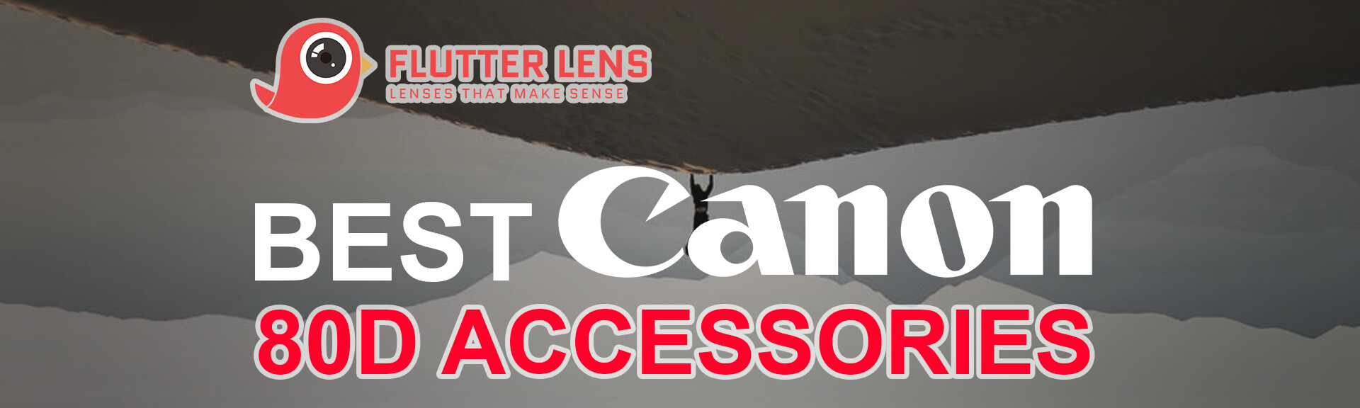 Top 10 Must Have Canon 80D Accessories in 2019 | Flutter Lens